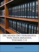 Herodotus: Die Musen des Herodotus von Halicarnassus. Erstes Bändchen. Zweite durchgesehene Auflage.