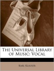 The Universal Library Of Music - Karl Klauser