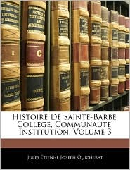 Histoire De Sainte-Barbe - Jules Aetienne Joseph Quicherat