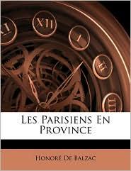 Les Parisiens En Province - Honore de Balzac
