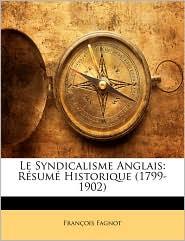 Le Syndicalisme Anglais: R sum Historique (1799-1902)