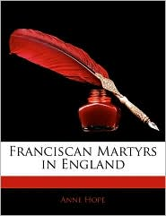 Franciscan Martyrs In England - Anne Hope