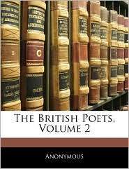 The British Poets, Volume 2 - Anonymous