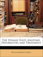 The Human Foot, Anatomy, Deformities and Treatment