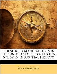 Household Manufactures In The United States, 1640-1860