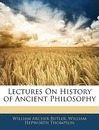 Lectures on History of Ancient Philosophy - William Archer Butler