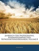 Anonymous: Jahrbuch für Photographie und Reproduktionsverfahren für das Jahr 1894. Achter Jahrgang.