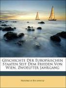 Buchholz, Friedrich: Geschichte Der Europäischen Staaten Seit Dem Frieden Von Wien, Zwoelfter Jahrgang