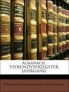 Österreichische Akademie Der Wissenschaften: Almanach, VIERUNDVIERZIGSTER JAHRGANG