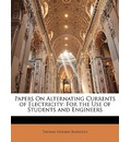 Papers on Alternating Currents of Electricity - Thomas Holmes Blakesley