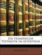 La Roche, Jacob: Die Homerische Textkritik Im Alterthum