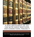 A New Abridgment of the Law with Large Additions and Corrections, Volume 5 - John Bouvier