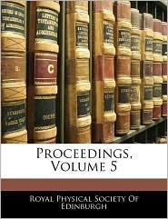 Proceedings, Volume 5 - Royal Physical Society Of Edinburgh