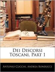 Dei Discorsi Toscani, Part 1 - Antonio Cocchi, Andrea Bonducci