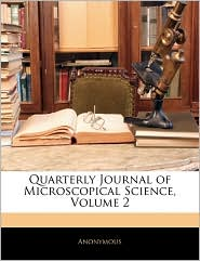 Quarterly Journal of Microscopical Science, Volume 2 - Anonymous