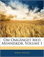 Om Omgannget Med Menniskor, Volume 1 - Adolf Knigge