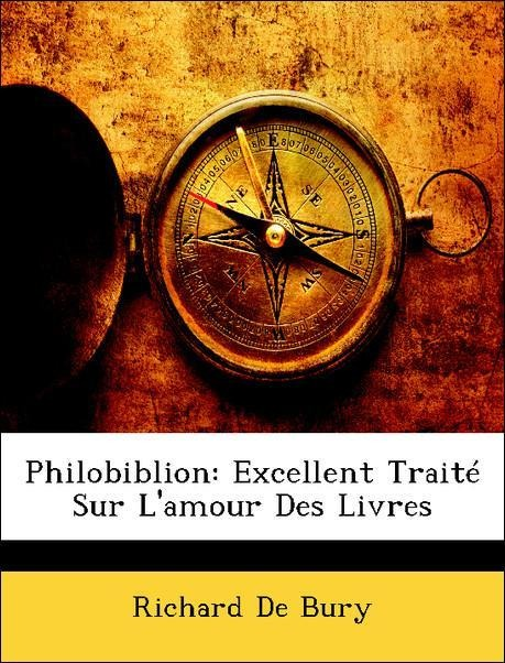 Philobiblion: Excellent Traité Sur L´amour Des Livres als Taschenbuch von Richard De Bury - Nabu Press