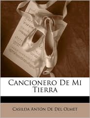 Cancionero De Mi Tierra - Casilda Anton De Del Olmet