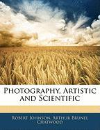 Photography, Artistic and Scientific