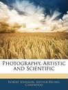 Photography, Artistic and Scientific - Robert Johnson