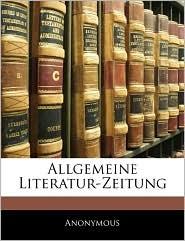 Allgemeine Literatur-Zeitung Vom Jahre 1786, Zweyter Band - Anonymous