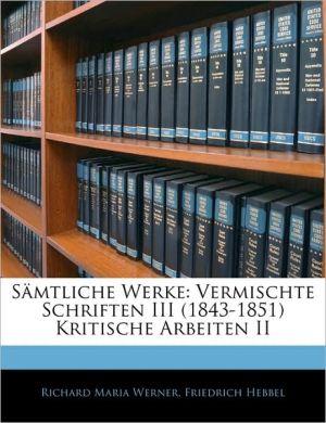 Samtliche Werke: Vermischte Schriften III (1843-1851) Kritische Arbeiten II