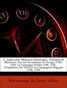 De Saint-Albin, Hortensius: J. Sulkowskil: Mémoires Historiques, Politiques Et Militaires, Sur Les Révolutions De Pologne 1792, 1794. La Campagne D´italie 1796, 1797, L´expédition Du Tirol Et Les Campagnes D´égypte 1798, 1799