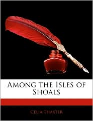 Among the Isles of Shoals - Celia Thaxter