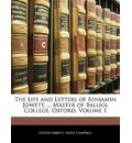 The Life and Letters of Benjamin Jowett, ... Master of Balliol College, Oxford, Volume 1 - Evelyn Abbott