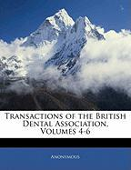 Transactions of the British Dental Association, Volumes 4-6
