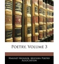 Poetry, Volume 3 - Harriet Monroe