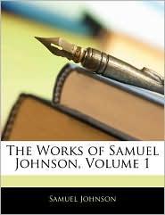 The Works Of Samuel Johnson, Volume 1 - Samuel Johnson