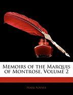 Memoirs of the Marquis of Montrose, Volume 2