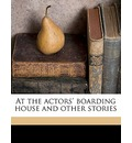 At the Actors' Boarding House and Other Stories - Helen Green