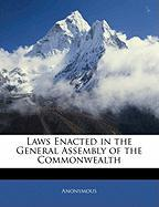 Laws Enacted in the General Assembly of the Commonwealth