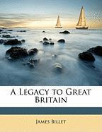 A Legacy to Great Britain