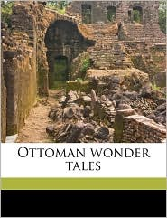 Ottoman Wonder Tales - Lucy Mary Jane Garnett