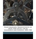 Haud Immemor. Reminiscences of Legal and Social Life in Edinburgh and London, 1850-1900 - Charles Stewart