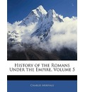 History of the Romans Under the Empire, Volume 5 - Charles Merivale