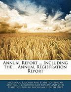 Annual Report ... Including the ... Annual Registration Report