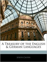 A Treasury Of The English & German Languages - Joseph Cauvin