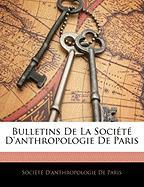 Bulletins de La Socit D'Anthropologie de Paris