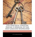 The Practical Gasoline Engine - E W Longanecker