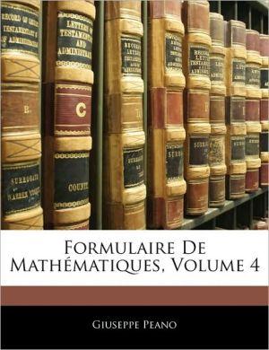 Formulaire De MathaMatiques, Volume 4 - Giuseppe Peano