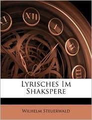 Lyrisches Im Shakspere Von Wilhelm Steuerwald. - Wilhelm Steuerwald