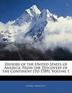 History of the United States of America: From the Discovery of the Continent [To 1789], Volume 1