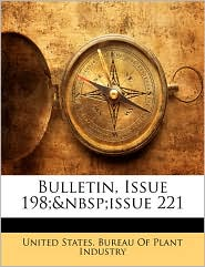 Bulletin, Issue 198;&Nbsp;Issue 221 - United States. Bureau Of Plant Industry