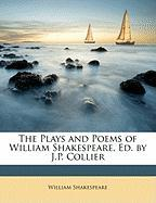 The Plays and Poems of William Shakespeare, Ed. by J.P. Collier