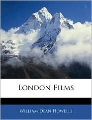 London Films - William Dean Howells