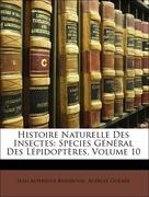 Boisduval, Jean Alphonse;Guénée, Achille: Histoire Naturelle Des Insectes: Species Général Des Lépidoptères, Volume 10